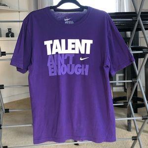 """Nike T Shirt Tee """"Talent Ain't Enough"""""""